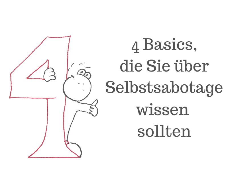 4 Basics, die Sie über Selbstsabotage wissen sollten