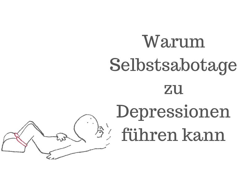 Beitragsbild Warum Selbstsabotage zu Depressionen führen kann