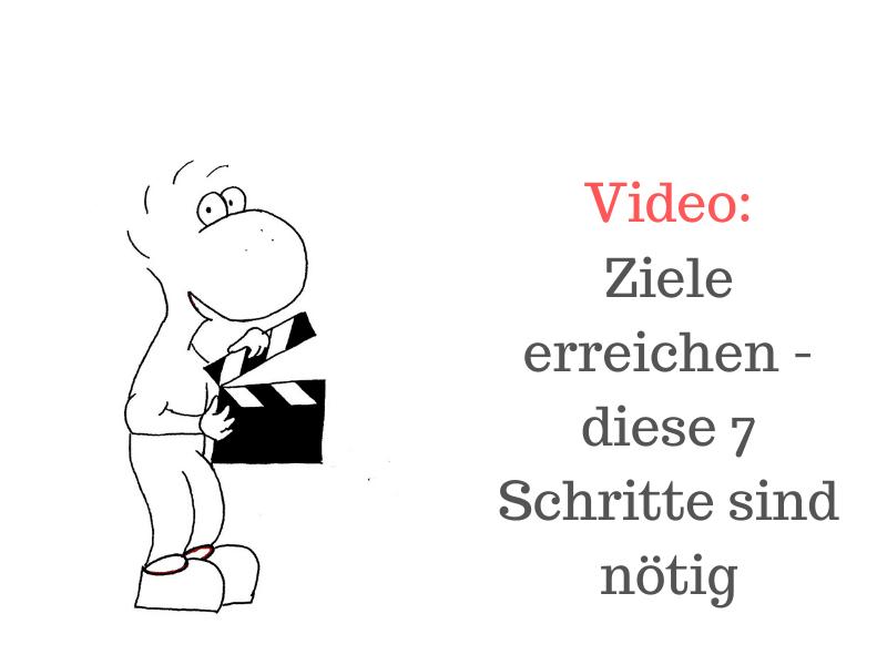 Beitragsbild Video Ziele erreiche - diese Schritte sind nötig